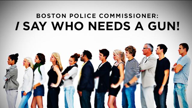 Boston Police Commissioner: I Say Who Needs a Gun!