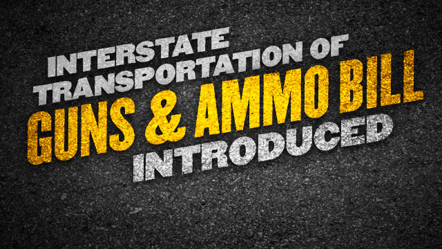 Interstate Transportation of Guns & Ammo Bill Introduced