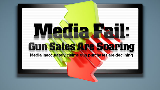 Media Fail: Gun Sales Are Soaring