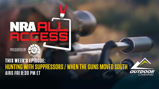 NRA All Access | Hunting With Suppressors / When The Guns Moved South