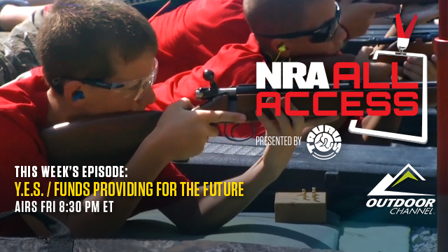 NRA All Access | Y.E.S. and Funds Providing For the Future