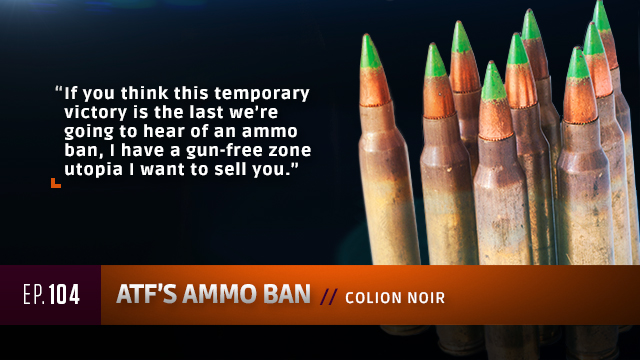 "Commentators Ep. 104: ""ATF's Ammo Ban"" With Colion Noir"