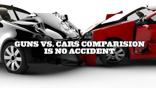 Guns vs. Cars Comparison is No Accident
