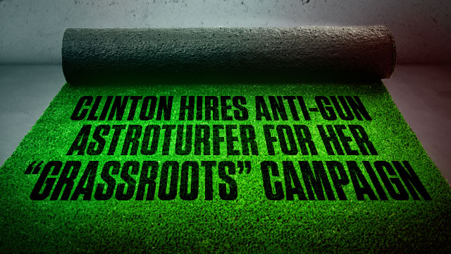 "Clinton Hires Anti-Gun Astroturfer for her ""Grassroots"" Campaign"