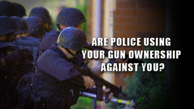 Are Police Using Gun Ownership Against You?